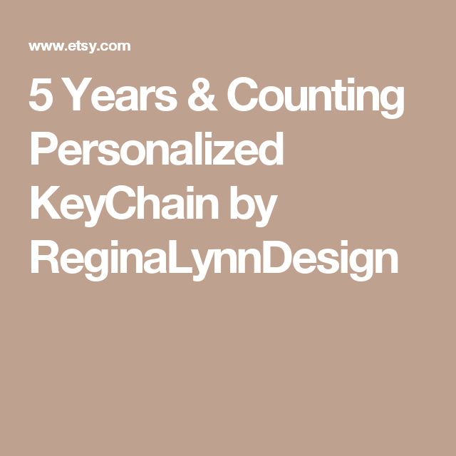5 Years & Counting Personalized KeyChain by ReginaLynnDesign
