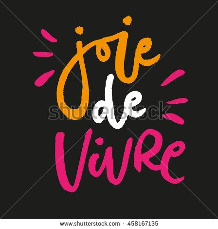 french expression the joy of living hand drawn quote for your