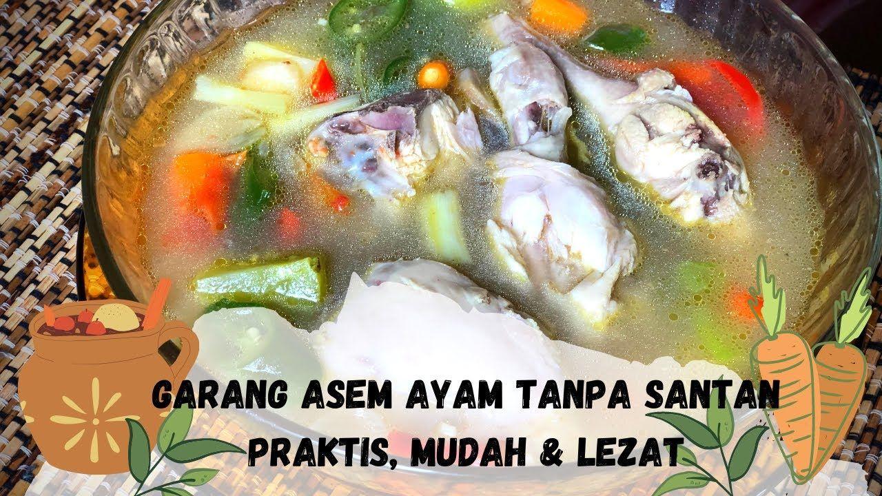 Garang Asem Ayam Tanpa Santan Praktis Mudah Lezat Garang Asam T Di 2020 Ayam Resep Masakan Indonesia Masakan Indonesia