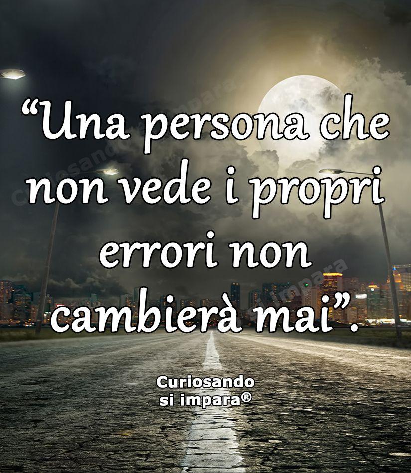 Una Persona Che Non Vede I Propri Errori Non Cambiera Mai