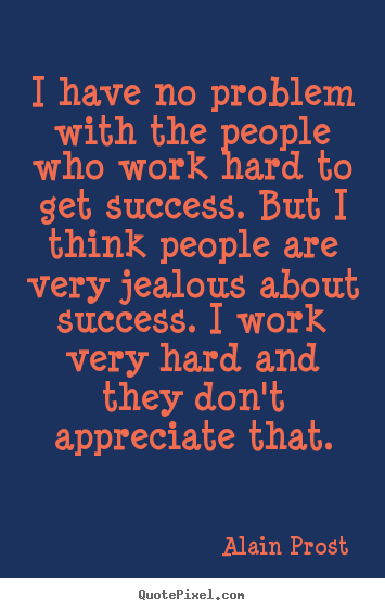 Jealousy About Other People S Success Words Of Encouragement Success Images Words Quotes