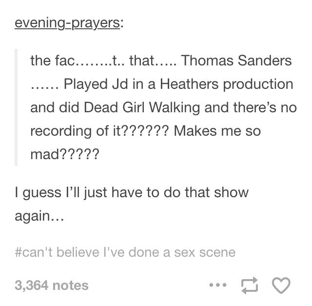 Thomas sanders was in Heathers…? SOMEONE must have a recording