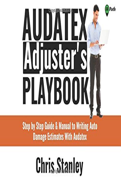 2018 Audatex Adjuster S Playbook Step By Step Guide Manual To Writing Auto Damage Estimates With Audatex Ia Playbook Series By Chris Stanley Independen With Images Step Guide Textbook Study Skills