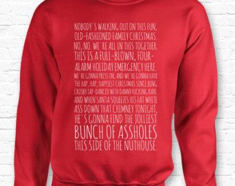 Clarks Rant Christmas Vacation Movie Quote Crewneck Sweater Sweatshirt Hoodie  E  A Jolliest Bunch A Holes Nuthouse  E  A Xmas  E  A Movie Present Tf