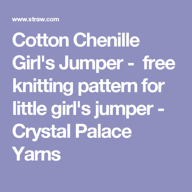 1177b1950b31 Cotton Chenille Girl s Jumper - free knitting pattern for little girl s  jumper - Crystal Palace Yarns