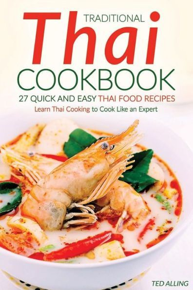 Traditional thai cookbook 27 quick and easy thai food recipes traditional thai cookbook 27 quick and easy thai food recipes learn thai cooking to forumfinder Gallery