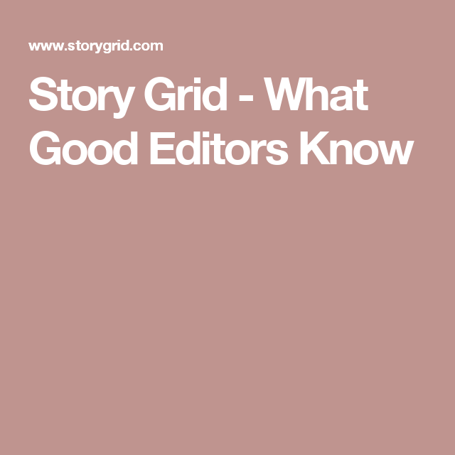 Story Grid  What Good Editors Know  On Writing