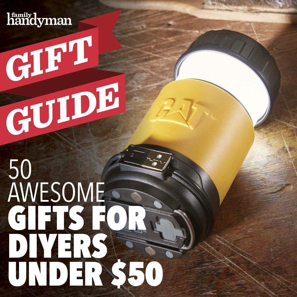 50 Awesome Gifts For Diyers Under 50 In 2020 With Images Family Handyman Handyman Gifts Family Gift Guide