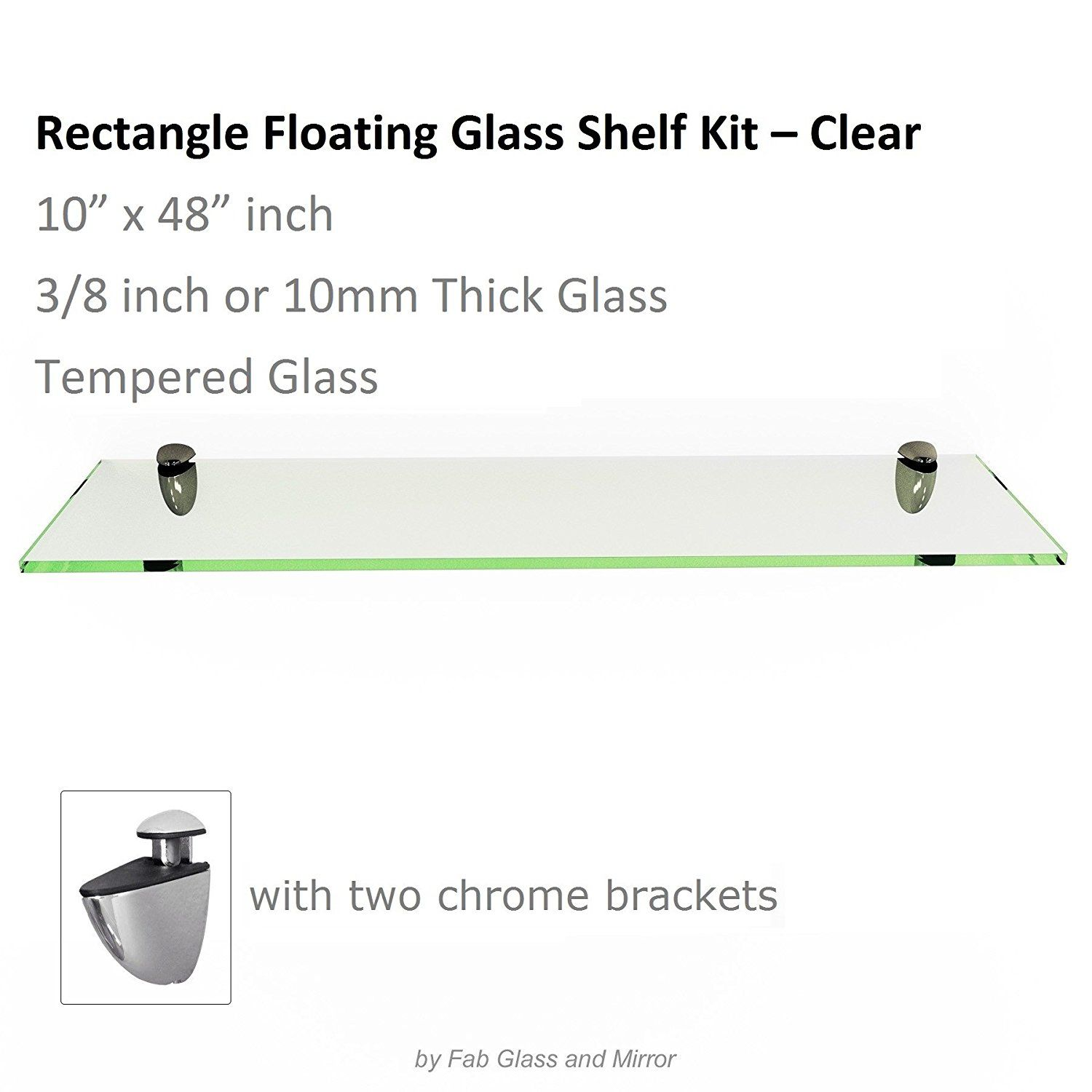 Rectangle Floating Glass Shelf Kit 10 X 48 Tempered 3 8 Thick With 2 Free Chrome Brackets See Floating Glass Shelves Glass Shelves Tempered Glass Shelves