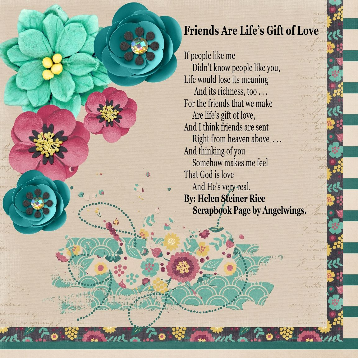 """Friends Are Life's Gift of Love"", by Helen Steiner Rice, Scrapbook Page by Angelwings."