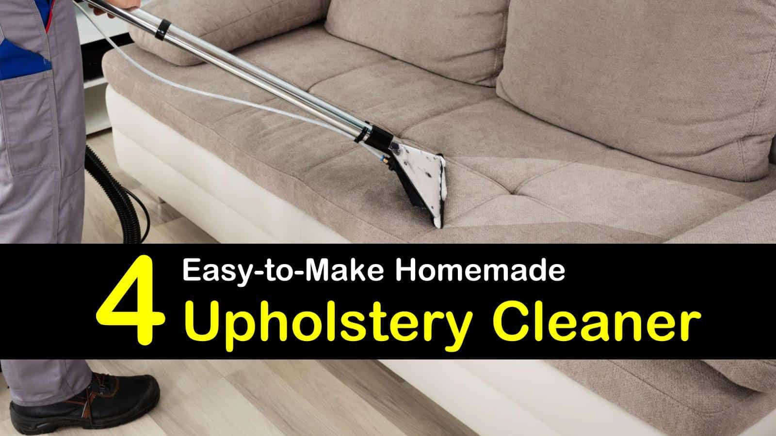 4 Homemade Upholstery Cleaner How To Clean Upholstery Homemade Upholstery Cleaner Upholstery Cleaning Machine Cleaning Upholstery