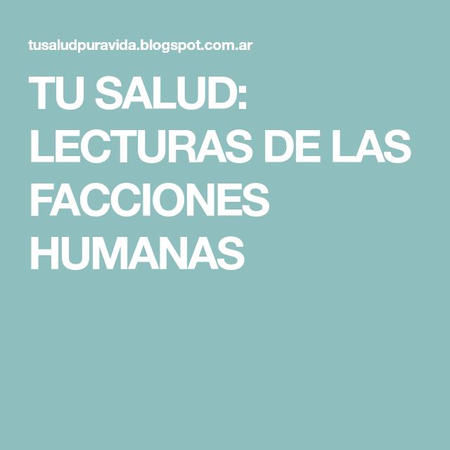 TU SALUD: LECTURAS DE LAS FACCIONES HUMANAS