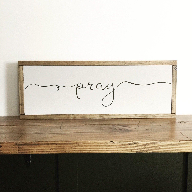 Pray wood sign pray sign scripture sign sign ideas pinterest