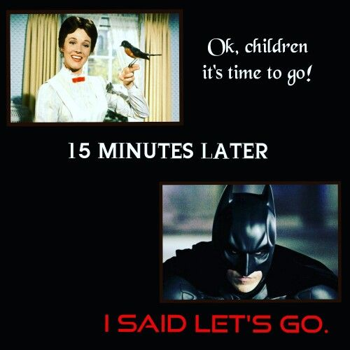 Mommy voice meme, Mary Poppins, Batman, morning rush, funny kids humor.    Wise words quotes, Funny kids, Breakfast for kids