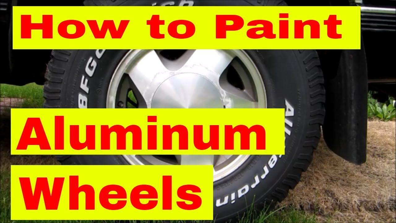 Paint Aluminum Wheels, How to Aluminum wheels, Wheel