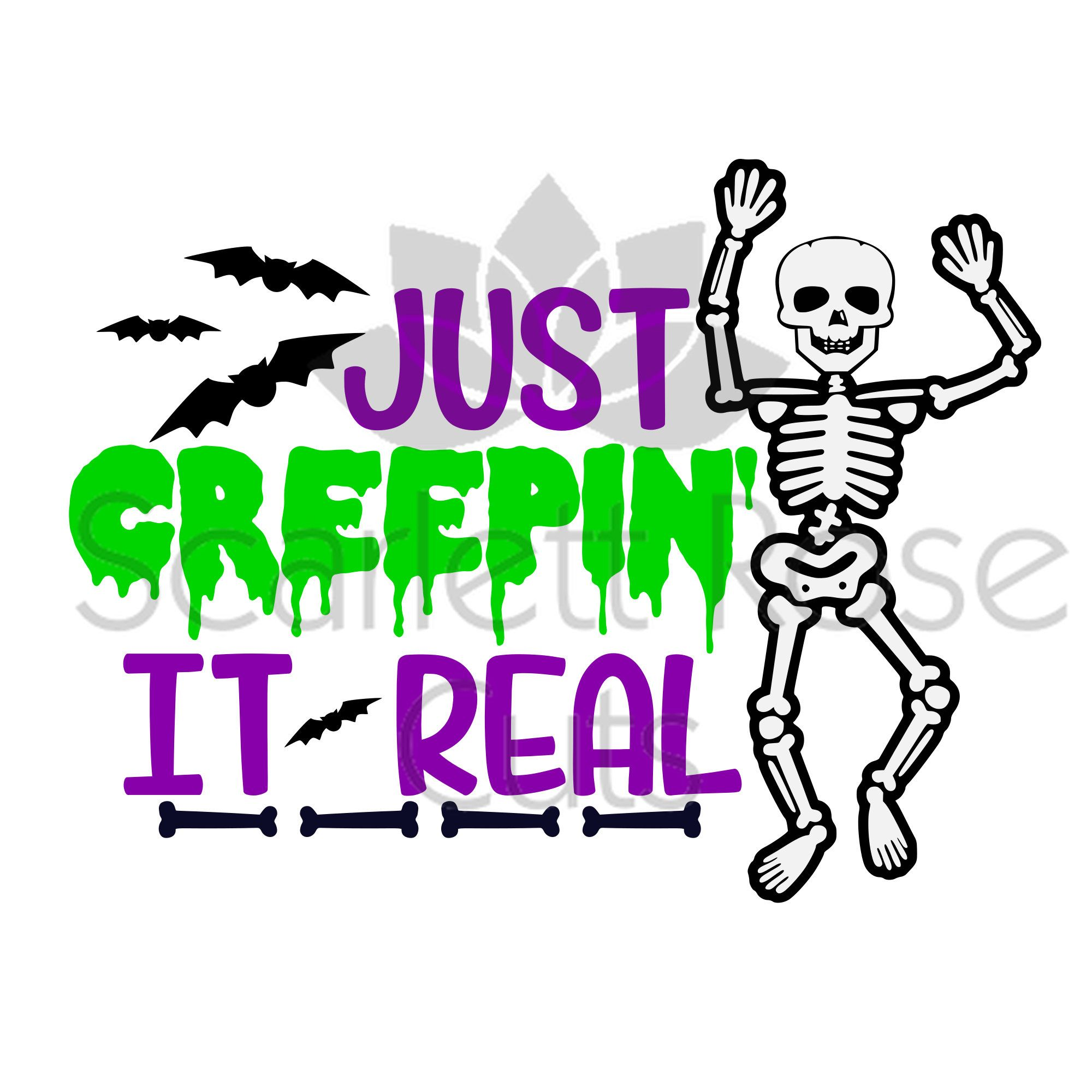 Just Creepin It Real Skeleton Halloween Svg Cut File For