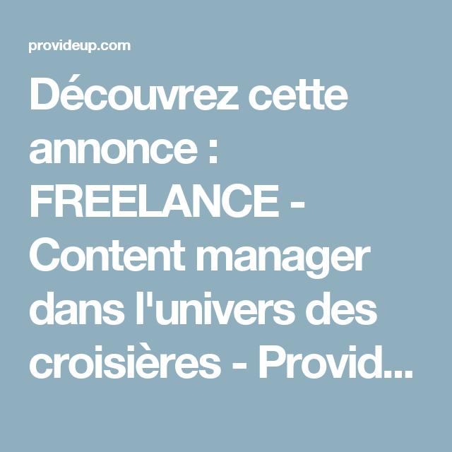 Decouvrez Cette Annonce Freelance Content Manager Dans L Univers Des Croisieres Provideup Offre Emploi Startup Univers