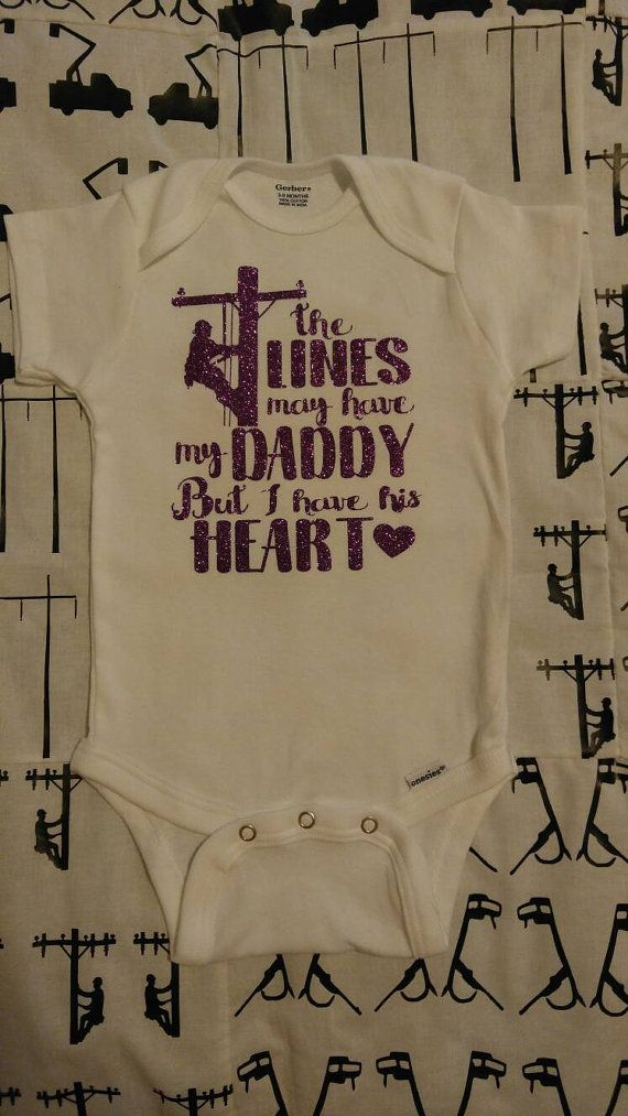 46f166fcc The lines may have my daddy but I have his heart bodysuit- lineman's ...