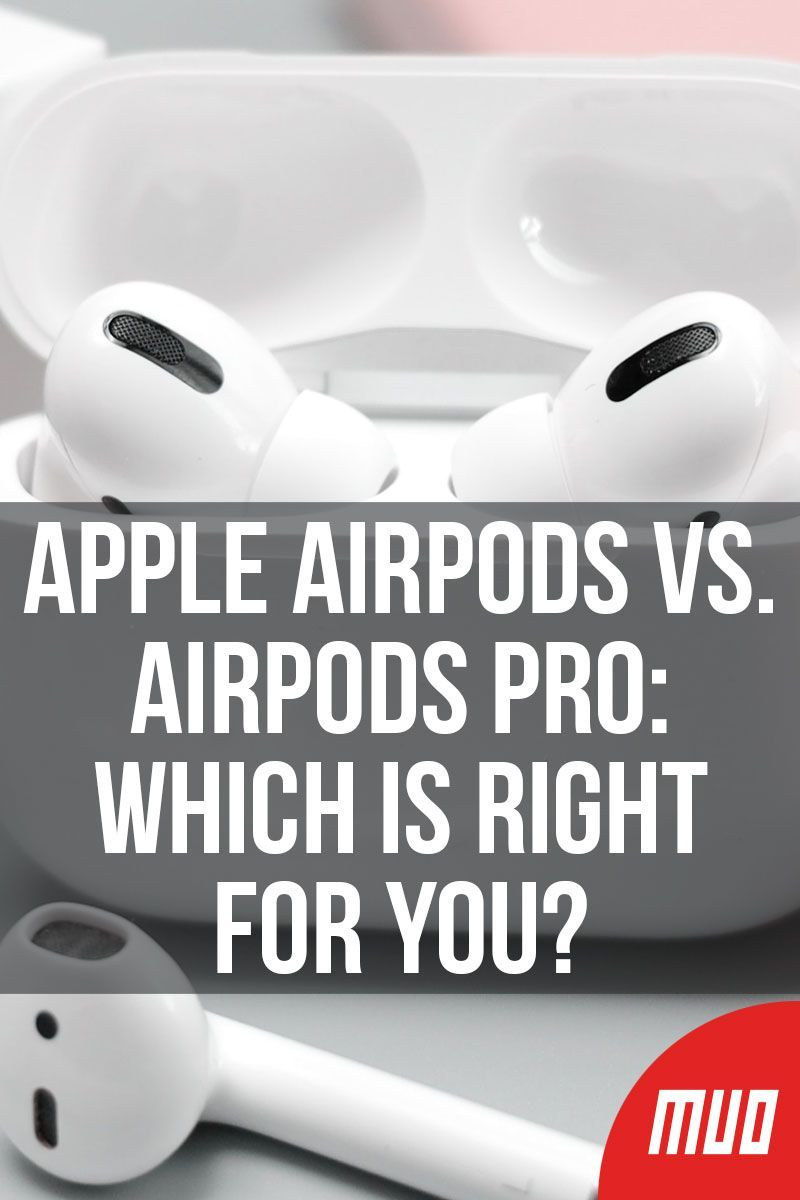 Apple airpods vs airpods pro which is right for you