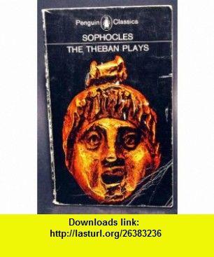 Sophocles The Theban Plays Penguin Classics 9780140440034 E F