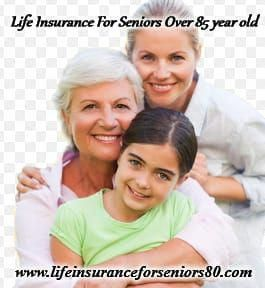 Life Insurance For Seniors Over 85 year old # ...