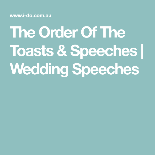 The Order Of The Toasts Speeches Wedding Speeches Toast Speech Wedding Speech Speech