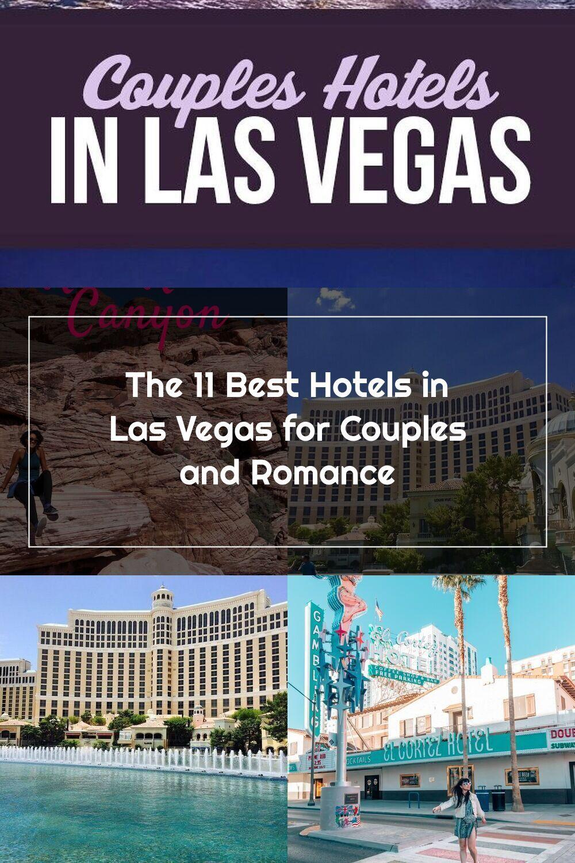 11 Best Hotels In Las Vegas For Couples Las Vegas Hotels Best Hotels Las Vegas