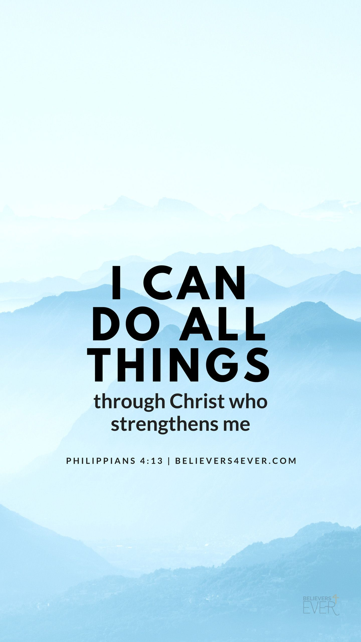 I Can Do All Things Through Christ Who Strengthens Me Philippians 413 Free Mobile Wallpaper Background Download For Your