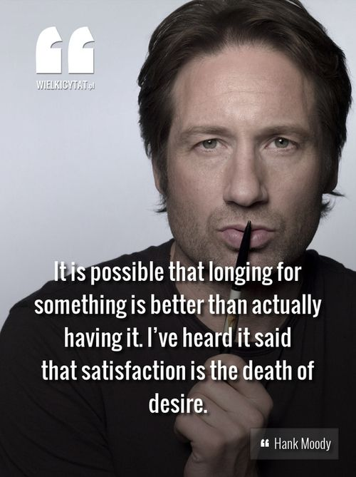 Hank Moody Californication True When Youre Waiting On Christmas Or Your Wedding Day