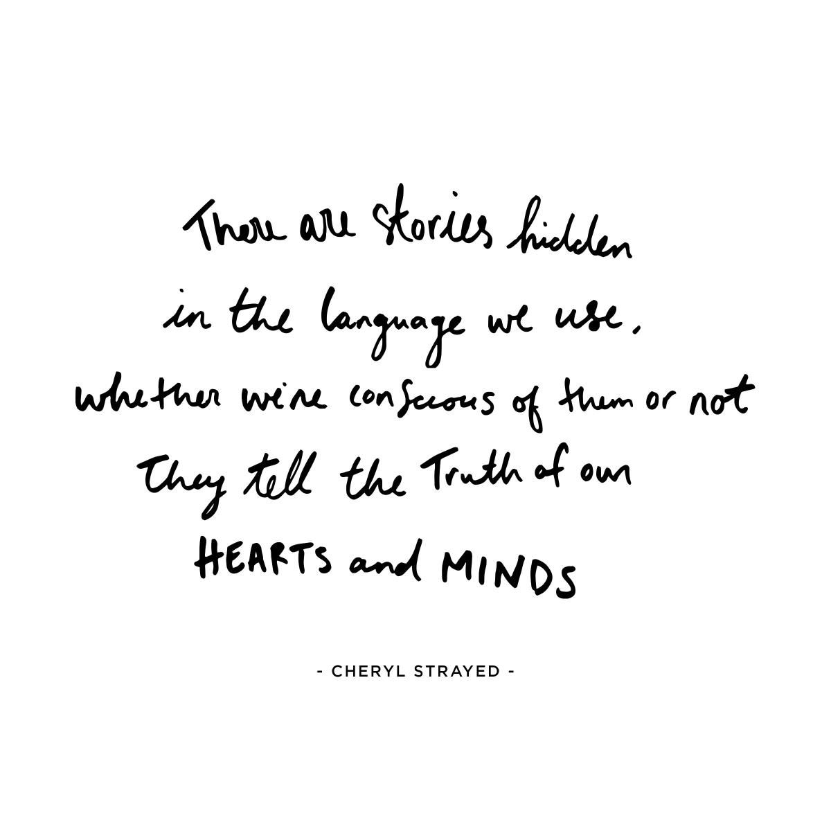 Conscious Quotes There Are Stories Hidden In The Language We Use Whether We're