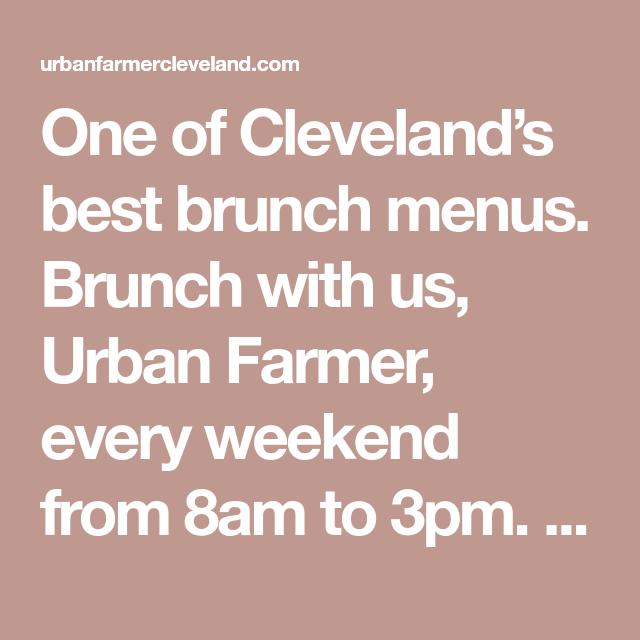 One Of Cleveland's Best Brunch Menus. Brunch With Us