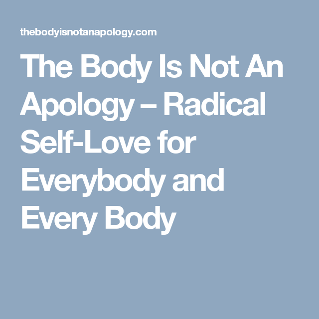 The Body Is Not An Apology – Radical Self-Love for Everybody and Every Body