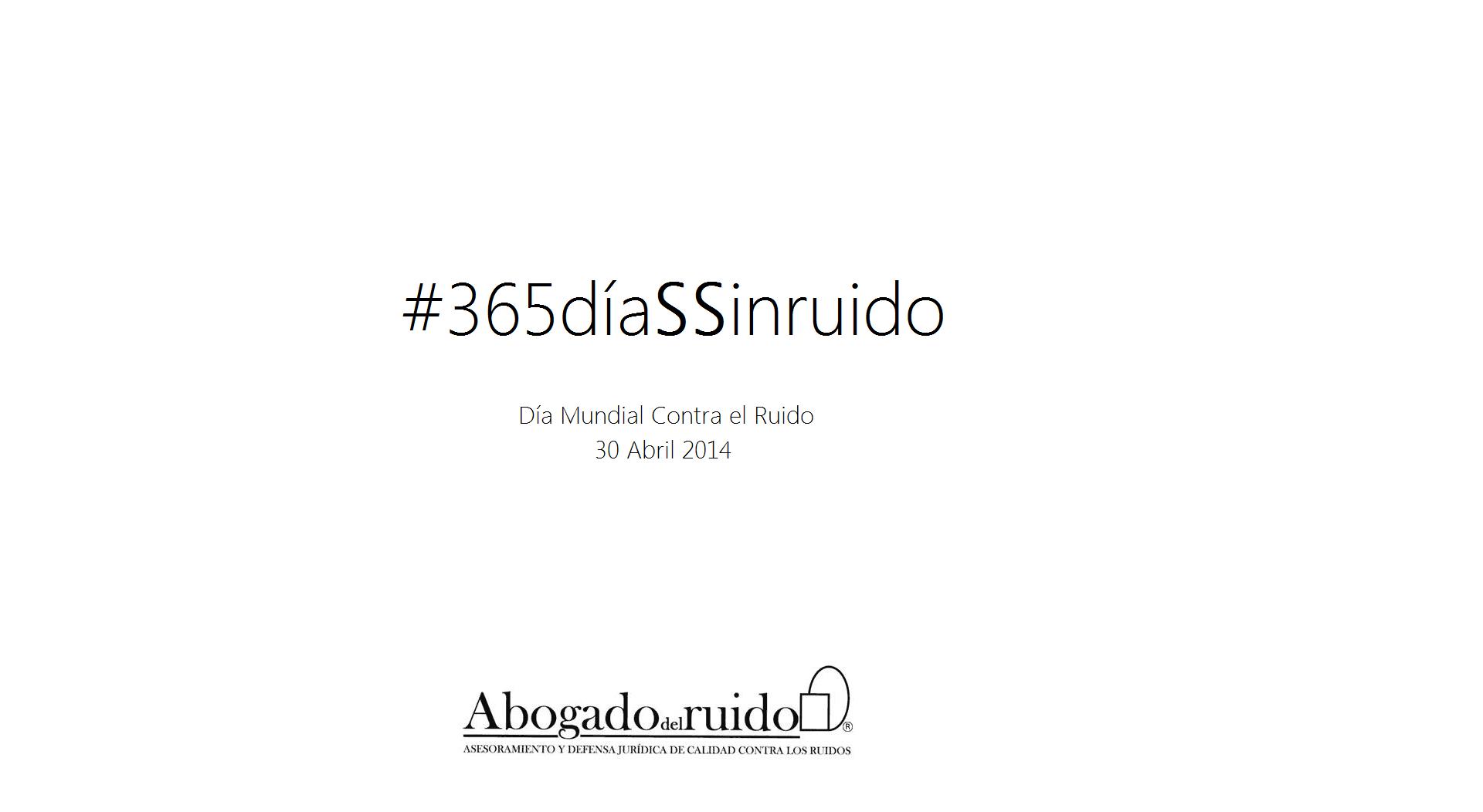 Eslogan del Día Mundial contra el Ruido 2014. www.abogdodelruido.com