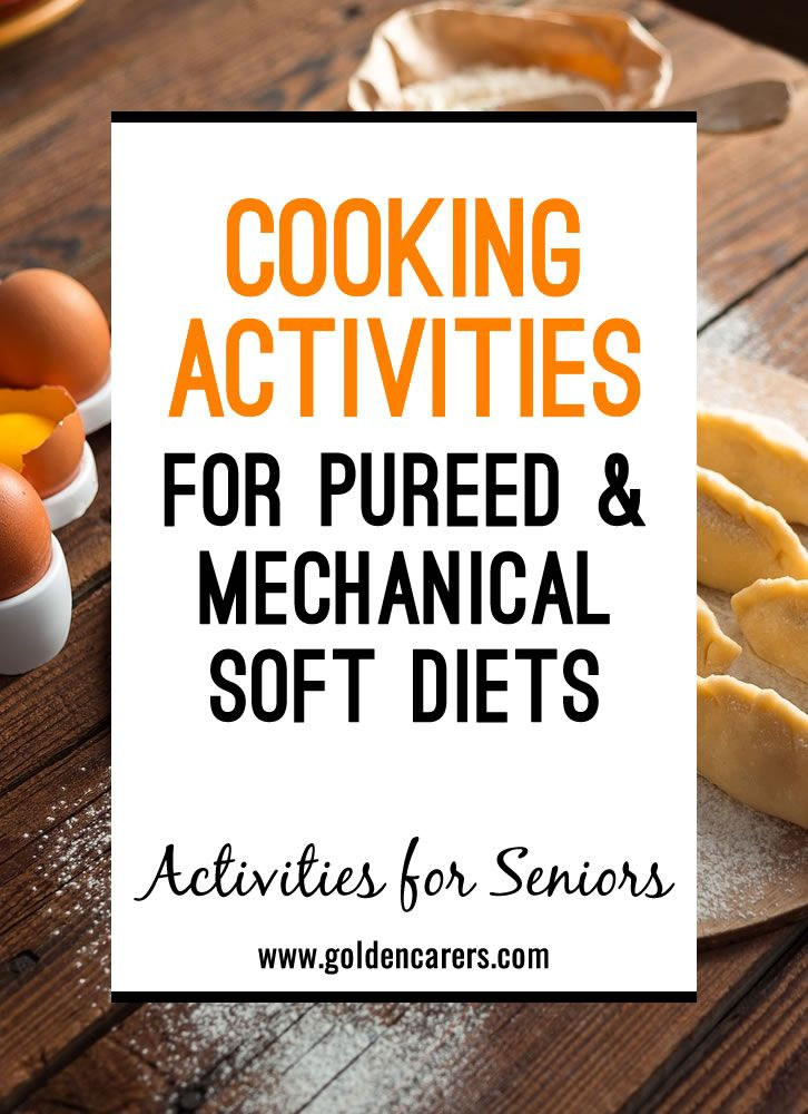 Cooking Activities for Puréed and Mechanical Soft Diets