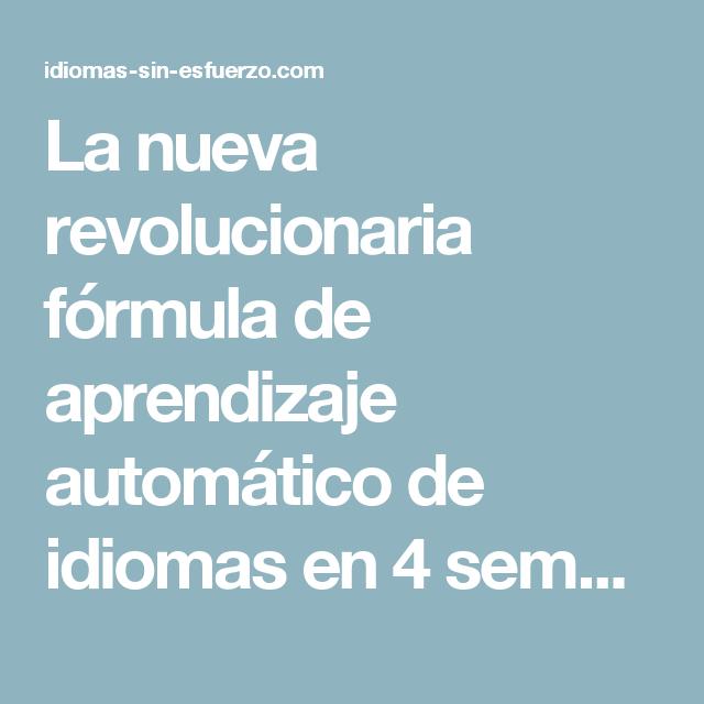 La nueva revolucionaria fórmula de aprendizaje automático de idiomas en 4 semanas de Leo Anders.