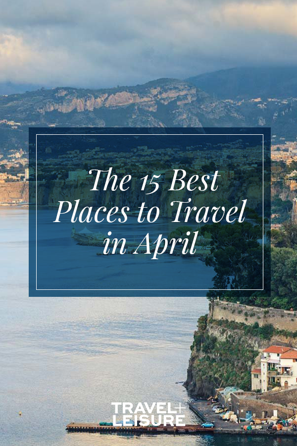 b796b98584f5 15 Best Places to Travel in April - Beat the summer heat (and the crowds