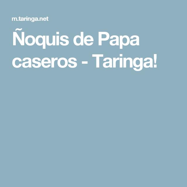 Ñoquis de Papa caseros - Taringa!