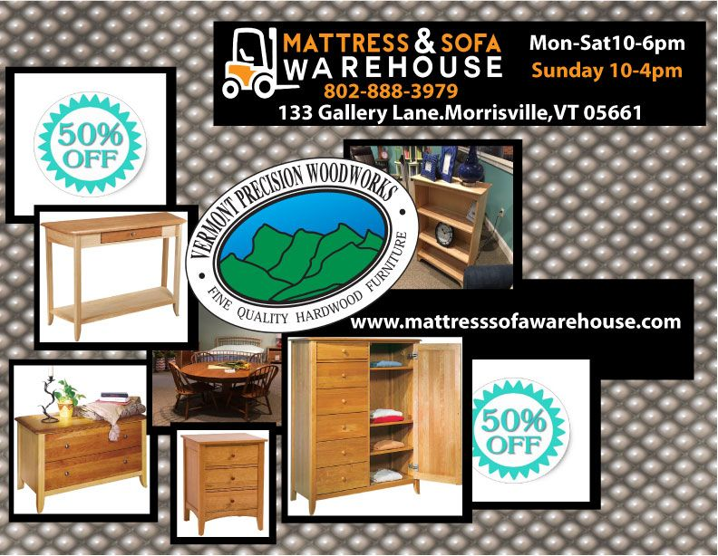 Vermont Precision Woodworks % off  Mattress Sofa Warehouse