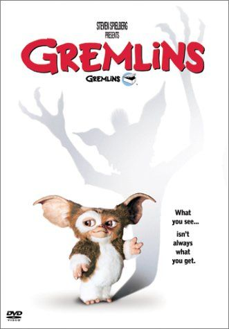 Gremlins  {This movie scared the junk out of me!}