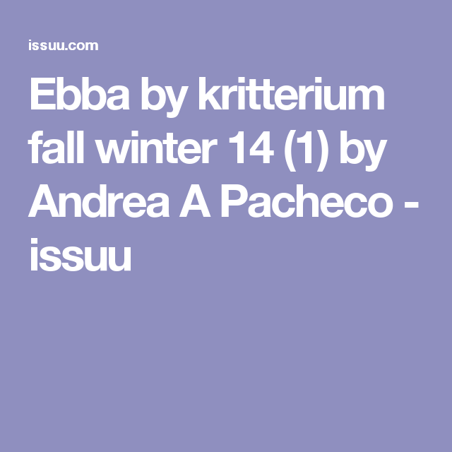 Ebba by kritterium fall winter 14 (1) by Andrea A Pacheco - issuu