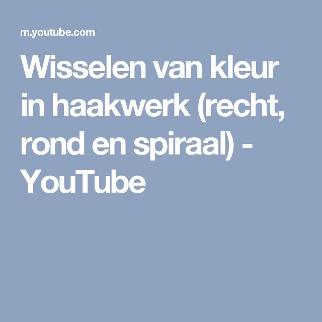 Wisselen Van Kleur In Haakwerk Recht Rond En Spiraal Youtube