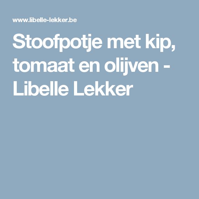 Stoofpotje met kip, tomaat en olijven - Libelle Lekker