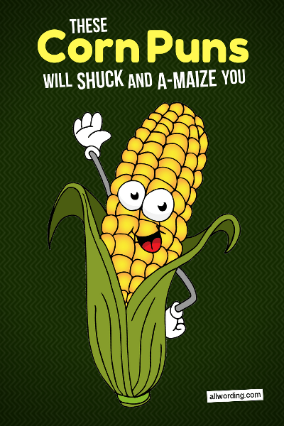 Lend Me Your Ears For This List Of Corn Puns In 2020 Corn Puns Corny Jokes Puns