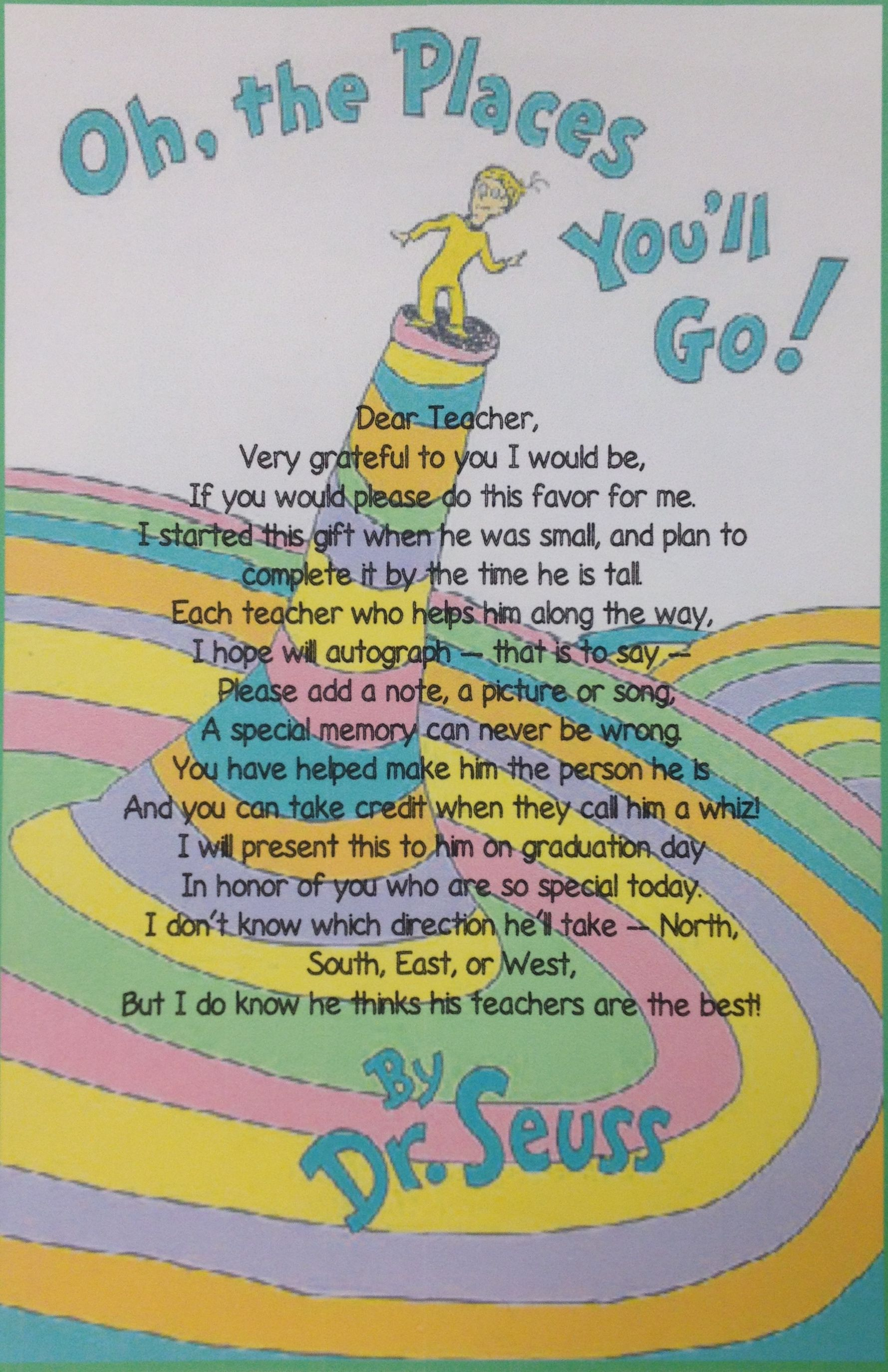 "Had a parent add this perfect poem to the front of their ""Oh! The Places You'll Go!"" book to tell teachers how to sign. @Kristen Wishon Nonnemaker @Hope Ryan"