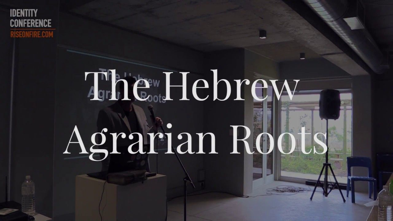 Identity Conference | The Hebrew Agrarian Roots by Zach