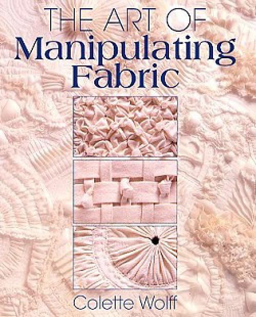 The Art Of Manipulating Fabric Book