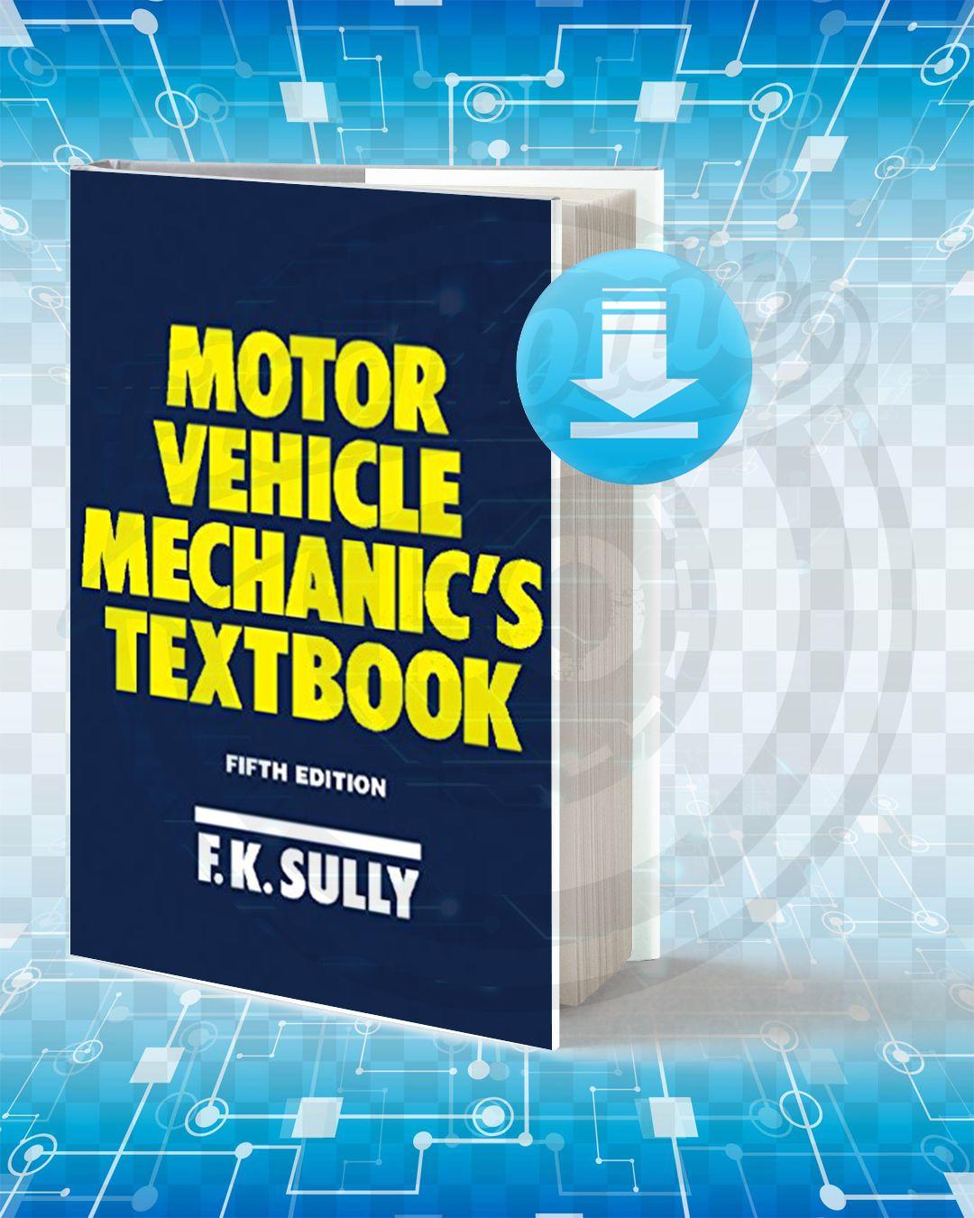 Download Motor Vehicle Mechanic S Textbook Motor Mechanics Automotive Mechanic Motor Car