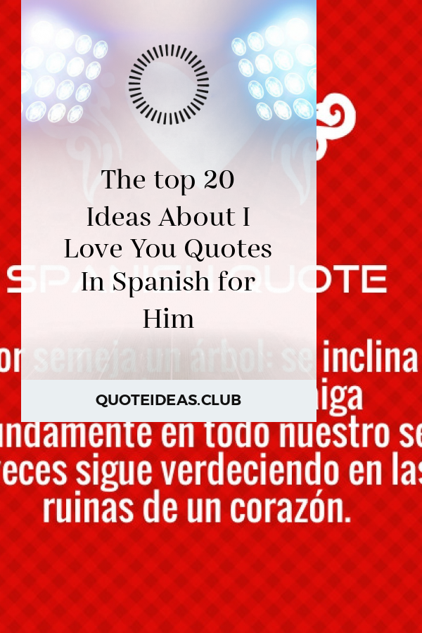 The Top 20 Ideas About I Love You Quotes In Spanish For Him Love Yourself Quotes I Love You Quotes