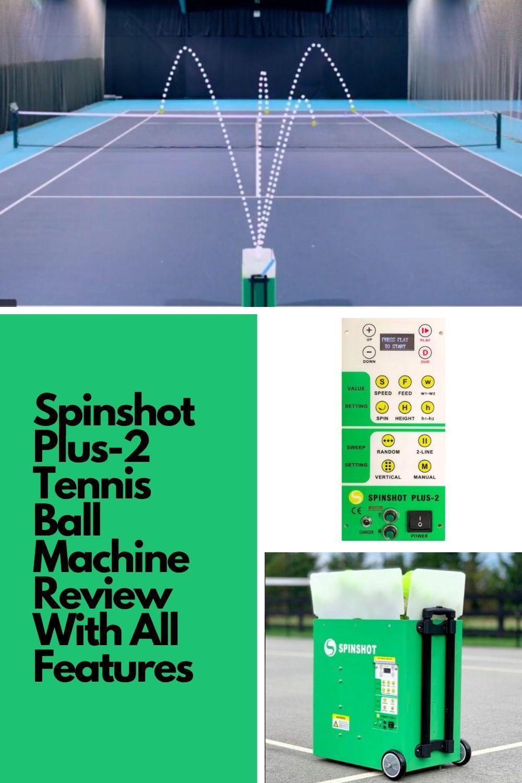 Spinshot Plus 2 Tennis Ball Machine Review All Features In 2020 Tennis Ball Machines Tennis Ball Tennis