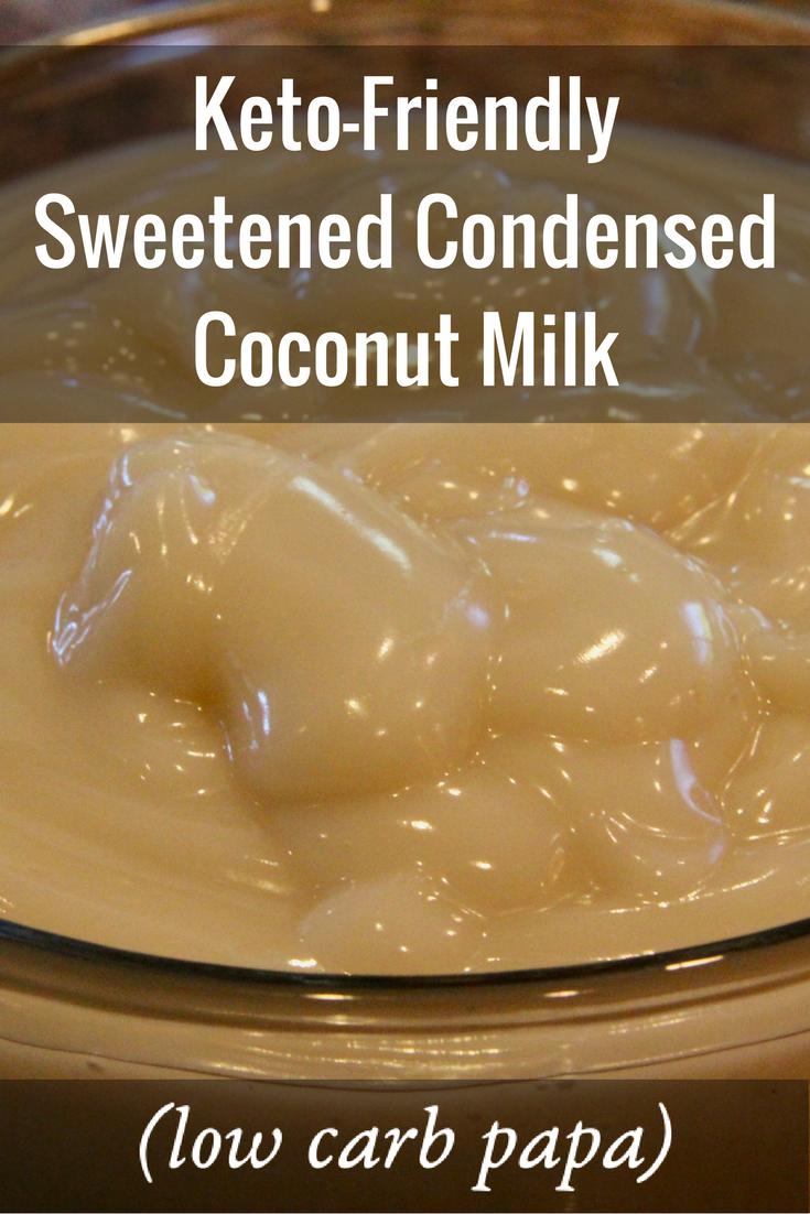 Sweetened Condensed Coconut Milk Condensed Coconut Milk Coconut Milk Recipes Low Carb